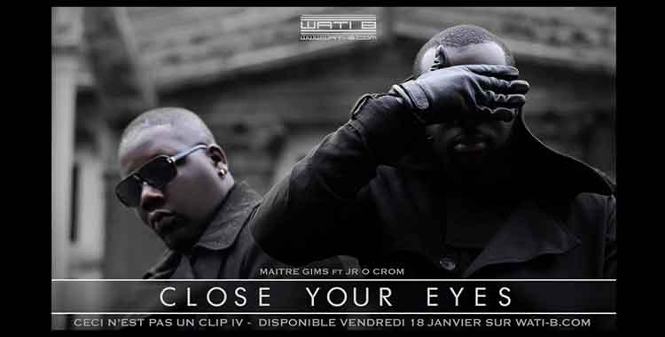 Maitre Gims – Close Your Eyes (Ceci n'est pas un Clip)
